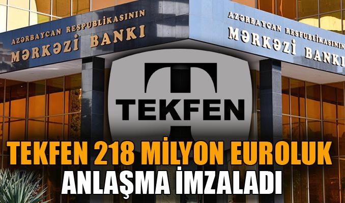 Tekfen 218 milyon euroluk anlaşma imzaladı Borsa